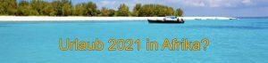 2021 Afrikaurlaub möglich?