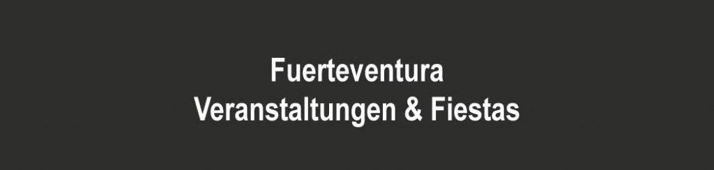 Fuerteventura: Veranstaltungen & Fiestas