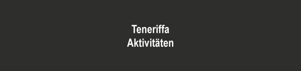 Kanaren: Aktivitäten auf Teneriffa