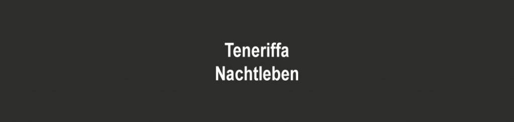 Partys, Disco und Nachtleben auf Teneriffa