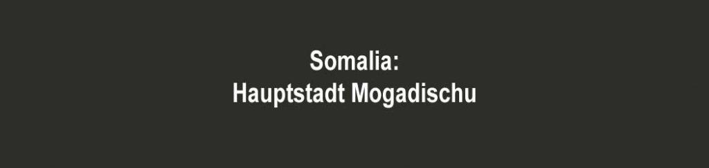 Somalia: Hauptstadt Mogadischu