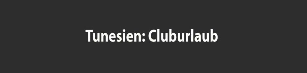 Tunesien: Cluburlaub