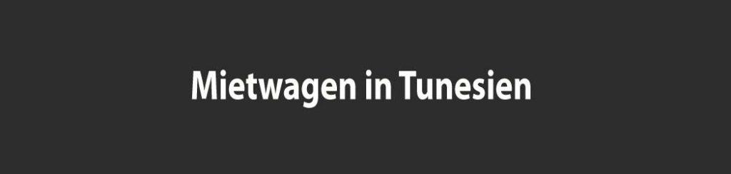 Tunesien: Mietwagen